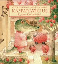 Once cuentos fantásticos de Kasparavicius  - Fragmento
